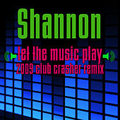 Let The Music Play (Re-Recorded / Remastered) by Shannon