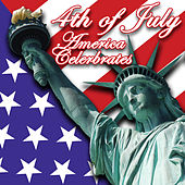 The 4th Of July - America Celebrates! by Various Artists