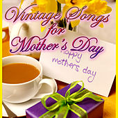 Vintage Songs For Mother's Day by Various Artists