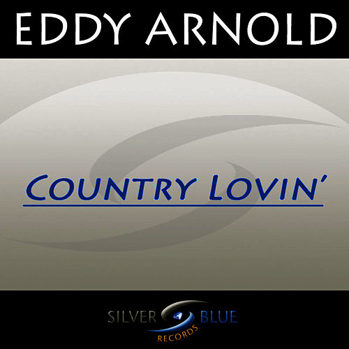 Country Lovin' by Eddy Arnold