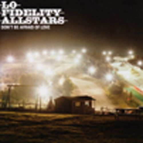 Don't Be Afraid Of Love by Lo Fidelity Allstars