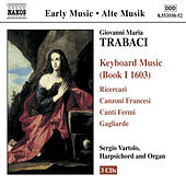 Keyboard Music (Book I 1603) by Giovanni Maria Trabaci