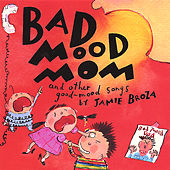 Bad Mood Mom by Jamie Broza