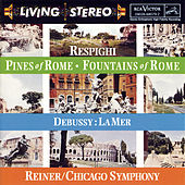 Respighi - Pines of Rome / Fountains of Rome:  Debussey - LaMer by Various Artists