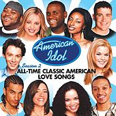 American Idol Season 2: All-Time Classic American Love Songs by American Idol