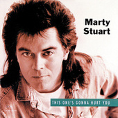 This One's Gonna Hurt You by Marty Stuart