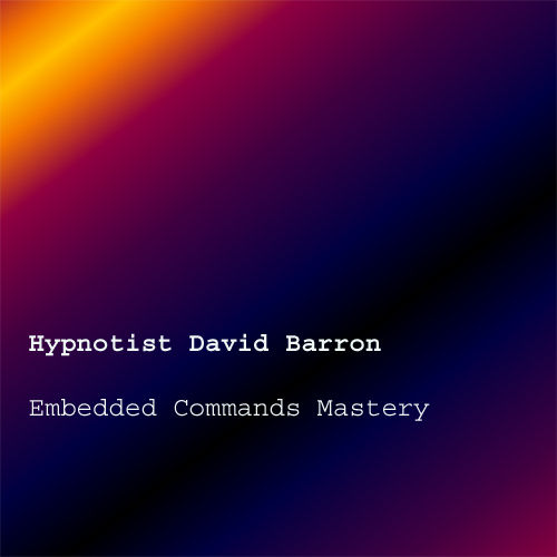 NLP Embedded Commands Mastery by Hypnotist David Barron