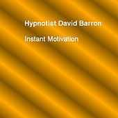 Instant Motivation by Hypnotist David Barron