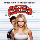 I Love You, Beth Cooper (Music From The Motion Picture) by Various Artists