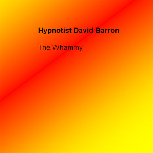 The Whammy by Hypnotist David Barron