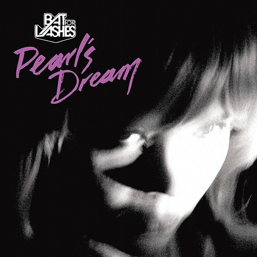Pearls Dream by Bat For Lashes