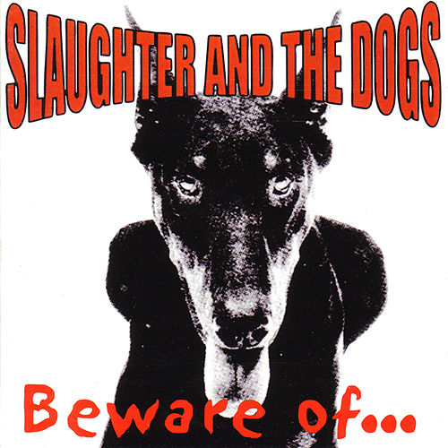 Beware Of... by Slaughter and the Dogs
