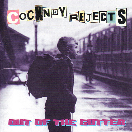 Out Of The Gutter by Cockney Rejects