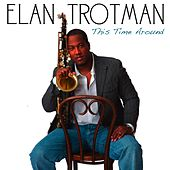 This Time Around by Elan Trotman