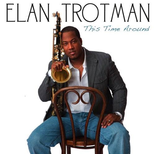 This Time Around by Elan Trotman