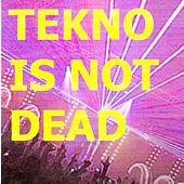 Tekno is not dead by Various Artists
