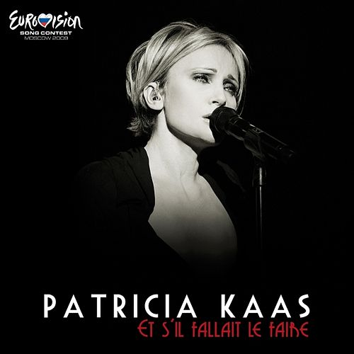 Et S'il Fallait Le Faire (Version edit Eurovision) by Patricia Kaas