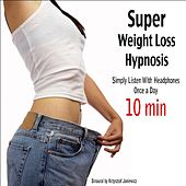 Super Weight Loss Hypnosis (Simply Listen With Headphones Once a Day) by Binaural