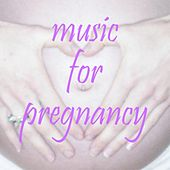 Music for pregnancy by Various Artists