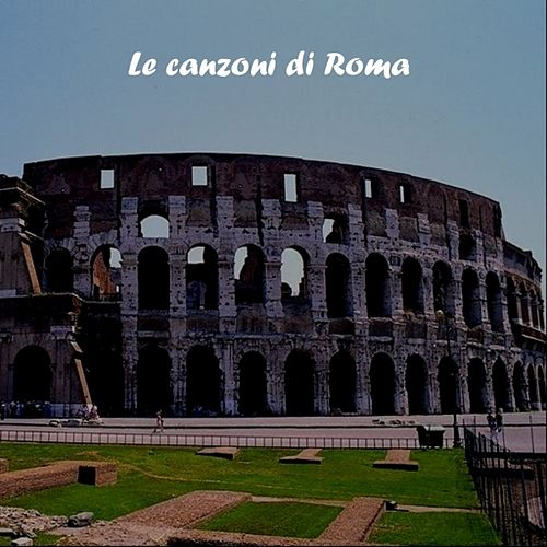 Le Canzoni Di Roma by Various Artists