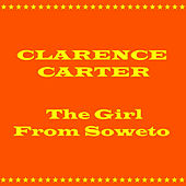 The Girl From Soweto by Clarence Carter