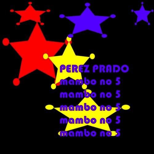 Mambo No 5 by Perez Prado
