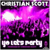 Yo Let's Party by Christian Scott