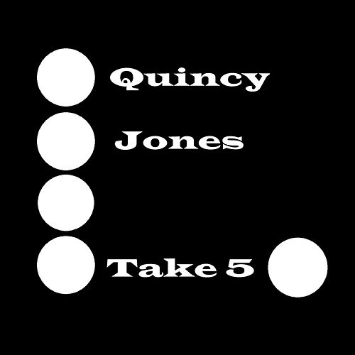 Take Five von Quincy Jones