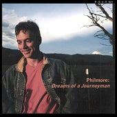 Philmore: Dreams of a Journeyman by Philmore