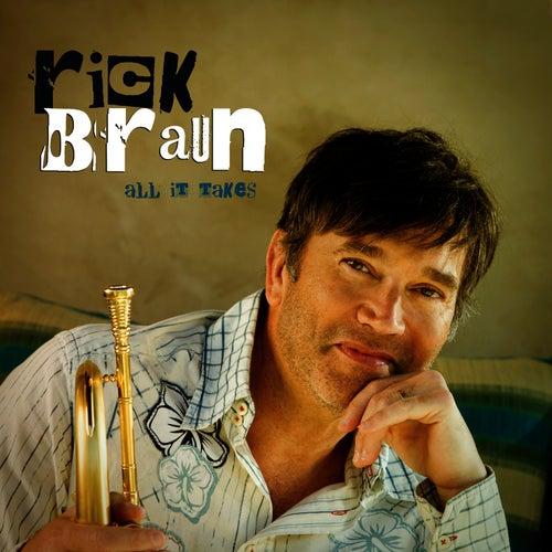 All It Takes. von <b>Rick Braun</b> - 500x500