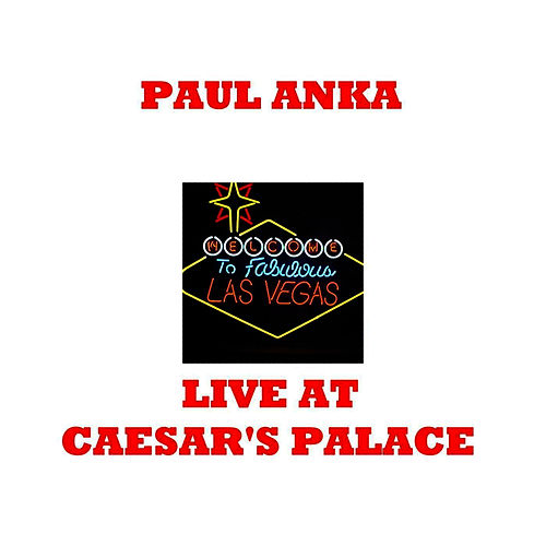 Live At Ceasars Palace by Paul Anka
