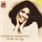 Walk On By - 20 Greatest Hits by Dionne Warwick