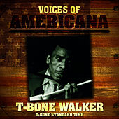 Voices Of Americana: T-Bone Standard Time by T-Bone Walker