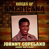 Voices Of Americana: Workin' Man's Blues by Johnny Copeland