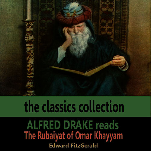 Alfred Drake Reads the Rubaiyat of Omar Khayyam by Alfred Drake