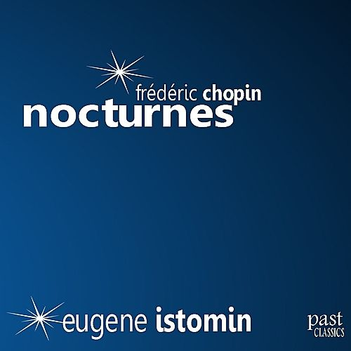 Chopin: Nocturnes by Eugene Istomin