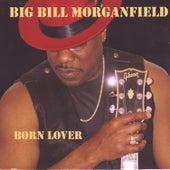Born Lover by Big Bill Morganfield