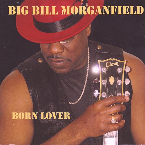 Born Lover by Big Bill Morganfield