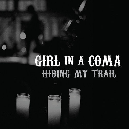 Hiding My Trail by Girl In A Coma