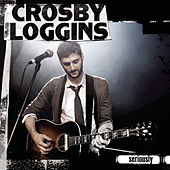 Seriously von Crosby Loggins