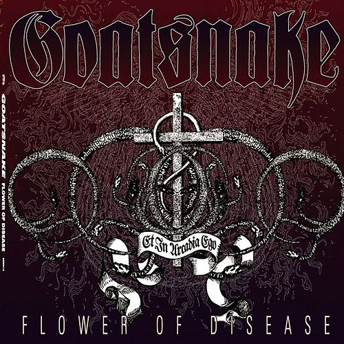 Flower Of Disease by Goatsnake