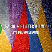 Bye Bye Supersonic by Fabio