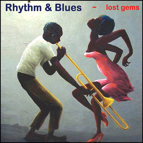 Rhythm & Blues Lost Gems by Various Artists