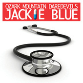 Jackie Blue (Theme from Nurse Jackie) (Re-Recorded / Remastered) von Ozark Mountain Daredevils