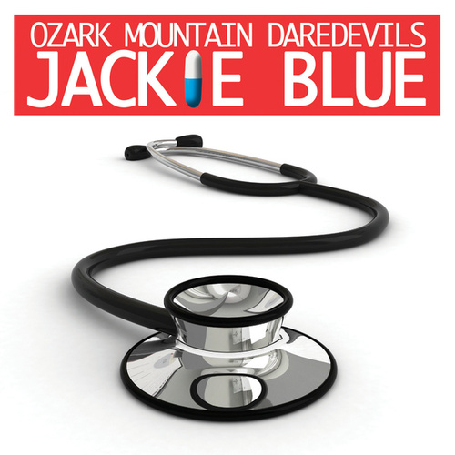 Jackie Blue (Theme from Nurse Jackie) (Re-Recorded / Remastered) by Ozark Mountain Daredevils