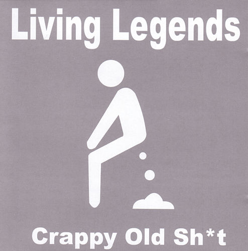 Crappy Old Sh*t by Living Legends
