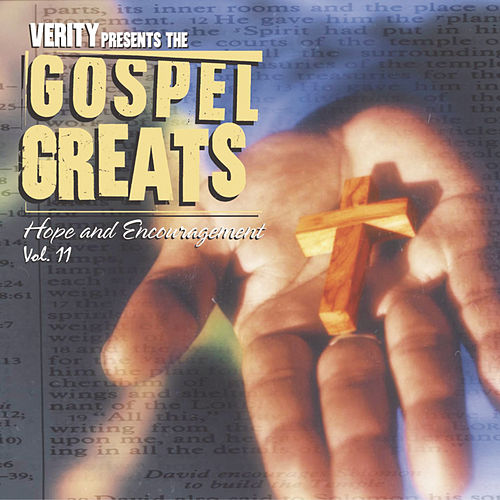 Verity Gospel Greats Vol. 11: Hope & Encouragement by Various Artists