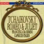 Tchaikovsky: Romeo & Juliet Fantasy - Francesca da Rimini - Capriccio Italien by Various Artists