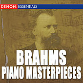 Brahms: Piano Masterpieces by Various Artists