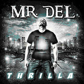 Thrilla by Mr. Del